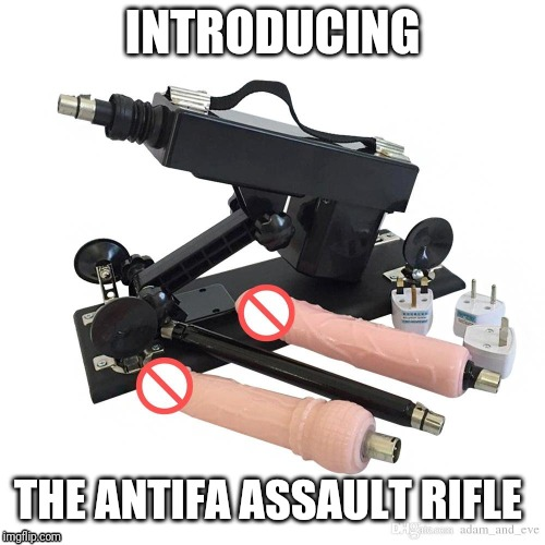 INTRODUCING THE ANTIFA ASSAULT RIFLE | image tagged in antifa,angry sjw,sjw | made w/ Imgflip meme maker