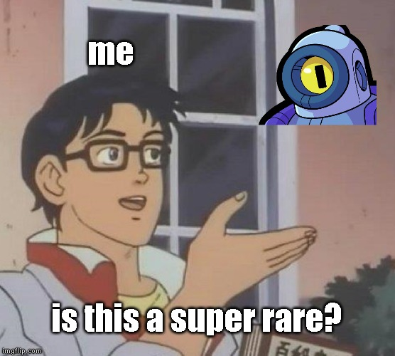 my questions about rico | me is this a super rare? | image tagged in memes,is this a pigeon,brawl stars | made w/ Imgflip meme maker