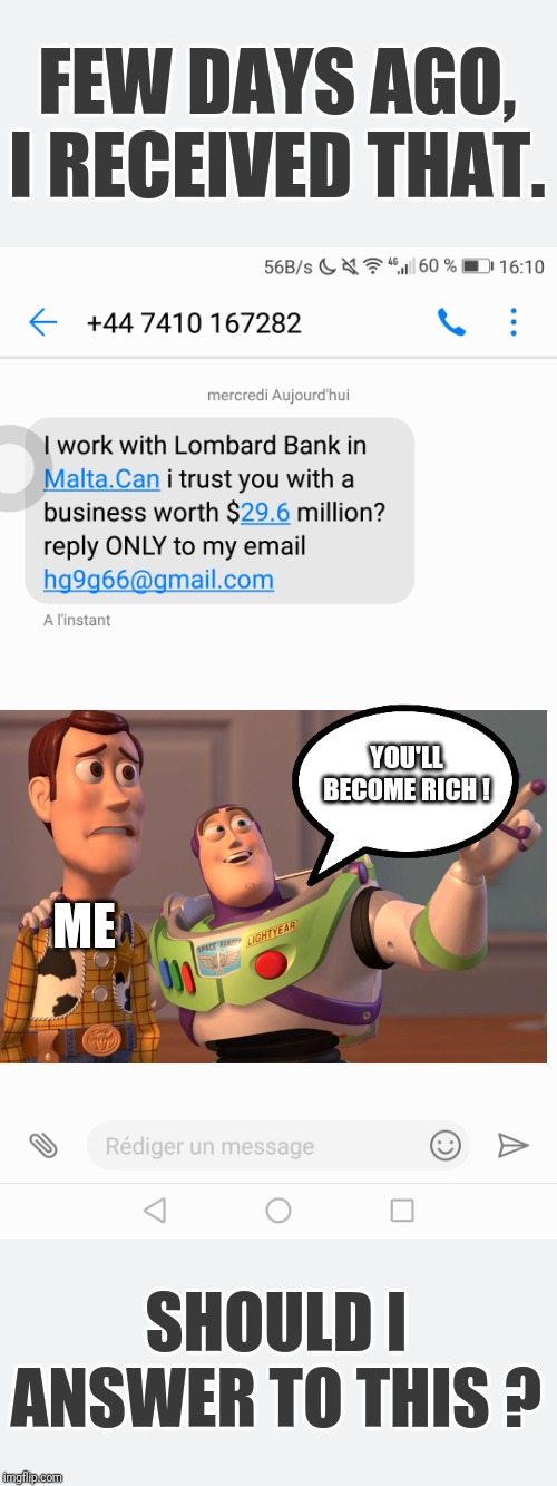 Jackpot ! | ME YOU'LL BECOME RICH ! SHOULD I ANSWER TO THIS ? FEW DAYS AGO, I RECEIVED THAT. | image tagged in jackpot,memes,x x everywhere,texts | made w/ Imgflip meme maker