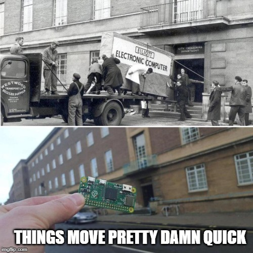 THINGS MOVE PRETTY DAMN QUICK | image tagged in computers | made w/ Imgflip meme maker