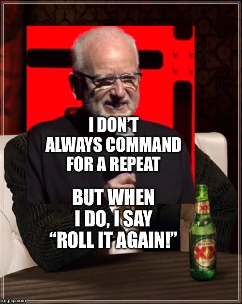 "Ian McDiarmid and The Most Interesting Man In The World | I DON'T ALWAYS COMMAND FOR A REPEAT BUT WHEN I DO, I SAY ""ROLL IT AGAIN!"" 