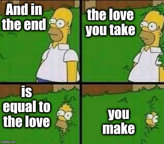 Fifty years later, and the Beatles are still in the conversation concerning the greatest group EVER! | And in the end you make the love you take is equal to the love | image tagged in music,the beatles | made w/ Imgflip meme maker