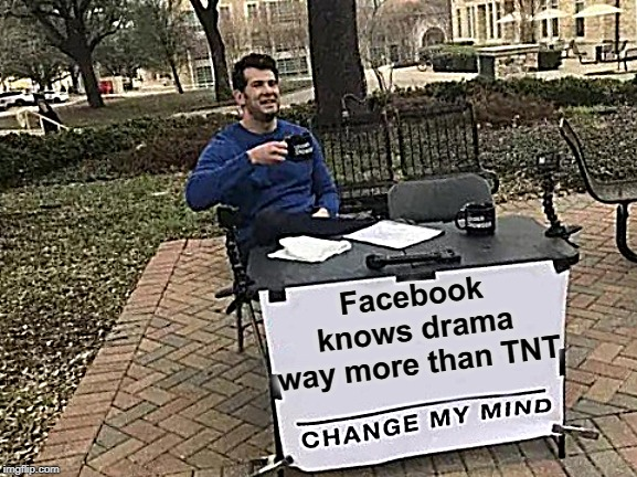 Tnt Says They Know Drama Facebook Says Hold My Beer Imgflip