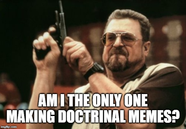 """... no body wants to study doctrine anymore, they just want to read the back of Christian T-Shirts!"" - Paul Washer 