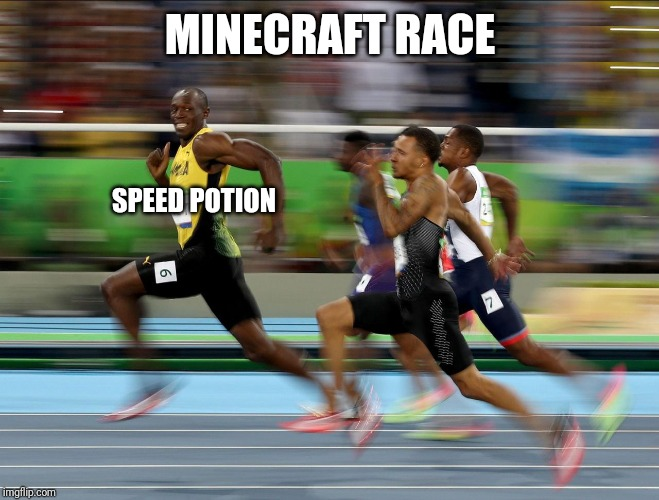 Usain Bolt running | MINECRAFT RACE SPEED POTION | image tagged in usain bolt running | made w/ Imgflip meme maker
