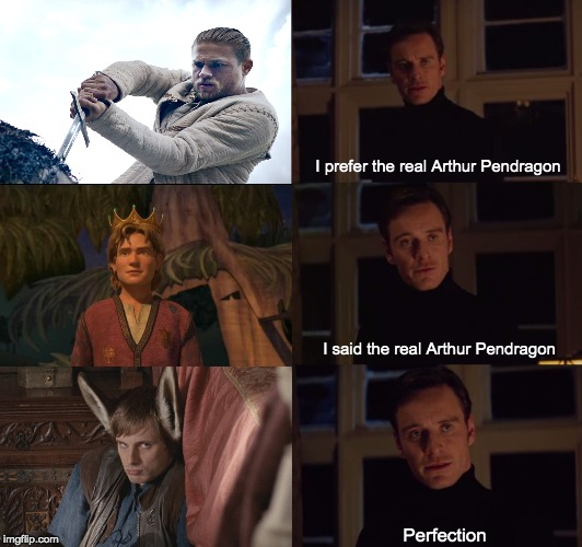perfection | I prefer the real Arthur Pendragon I said the real Arthur Pendragon Perfection | image tagged in perfection | made w/ Imgflip meme maker