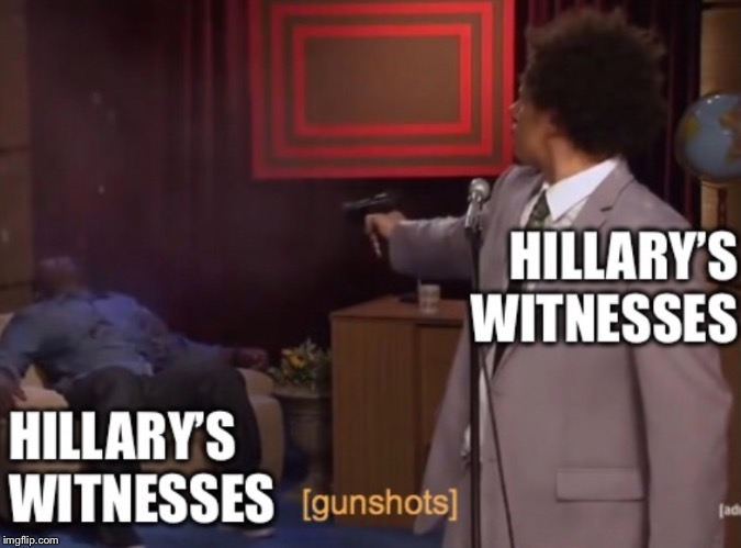 image tagged in hillary,clinton,bill clinton,witnesses,suicide | made w/ Imgflip meme maker