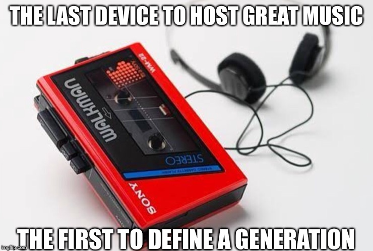Viva la 80s | THE LAST DEVICE TO HOST GREAT MUSIC THE FIRST TO DEFINE A GENERATION | image tagged in 80s music | made w/ Imgflip meme maker