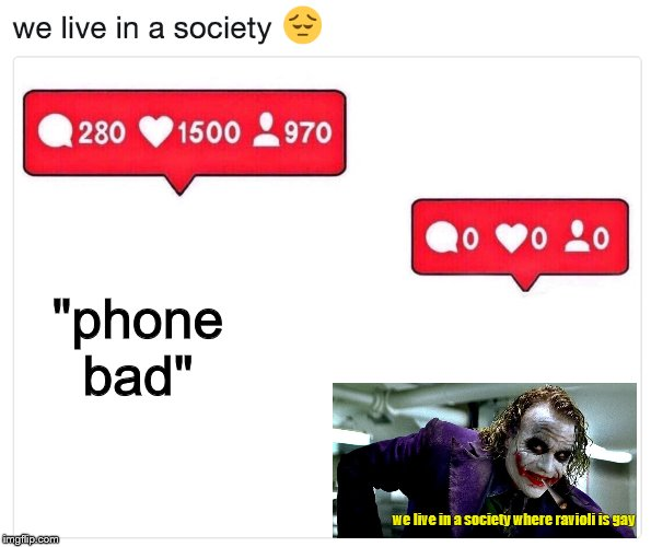 "Gamers rise up! |  ""phone bad""; we live in a society where ravioli is gay 