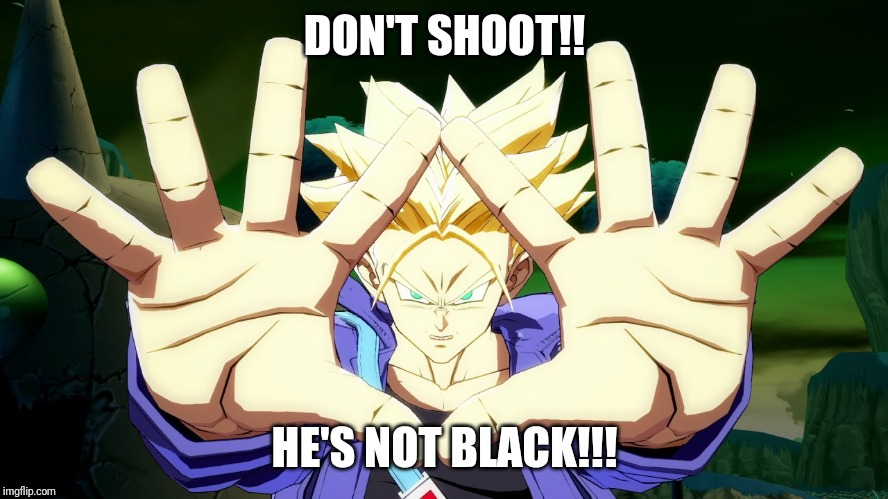 Black lives | DON'T SHOOT!! HE'S NOT BLACK!!! | image tagged in black lives | made w/ Imgflip meme maker