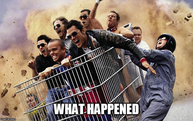 jackass | WHAT HAPPENED | image tagged in jackass | made w/ Imgflip meme maker