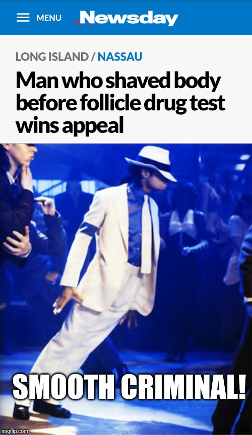 True meaning to the lyrics! Lol | SMOOTH CRIMINAL! | image tagged in smooth criminal,criminal,funny,memes,news,michael jackson | made w/ Imgflip meme maker