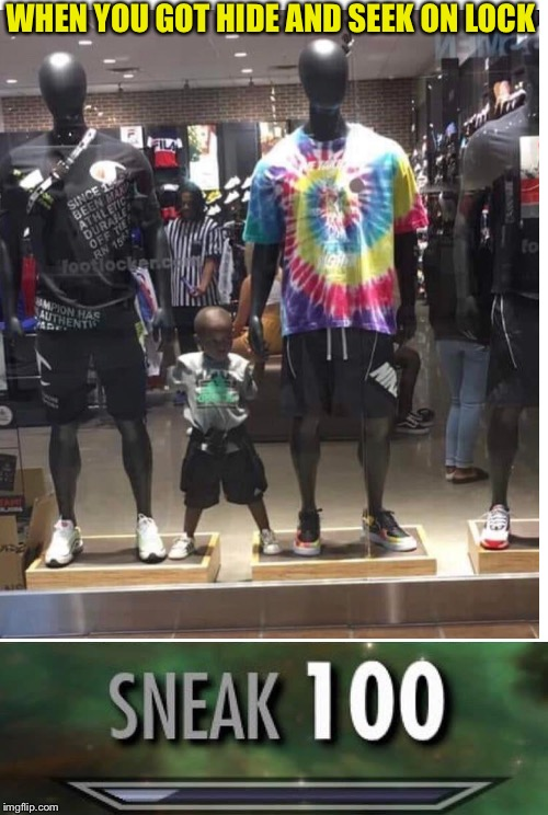Parents walked straight past him twice | WHEN YOU GOT HIDE AND SEEK ON LOCK | image tagged in sneak 100,mannequin,hide and seek,success kid,stealth,blender | made w/ Imgflip meme maker