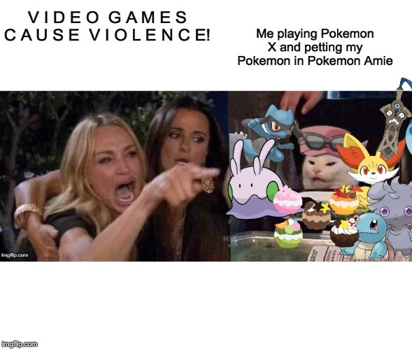 Middle Aged white moms, Honestly! | image tagged in woman yelling at cat,video games,pokemon | made w/ Imgflip meme maker