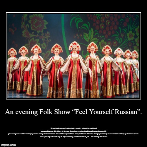 "An evening Folk Show ""Feel Yourself Russian"". 