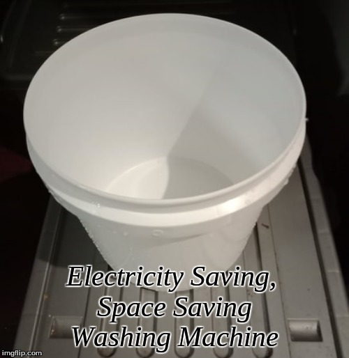 Electricity Saving, Space Saving Washing Machine | Electricity Saving,  Space Saving Washing Machine | image tagged in memes,electricity saving washing machine,space saving washing machine | made w/ Imgflip meme maker