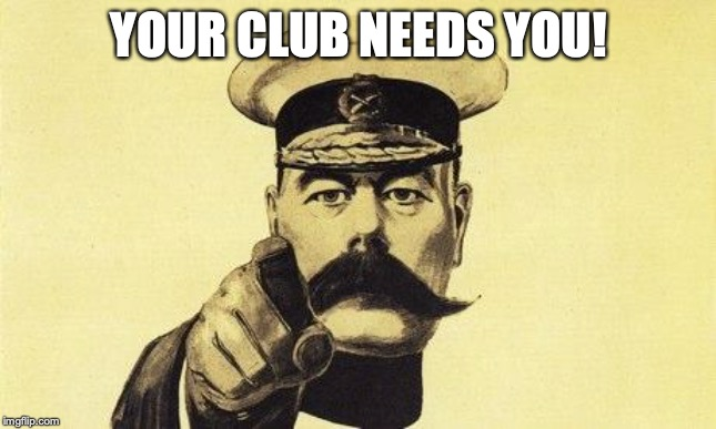 lord kitchener | YOUR CLUB NEEDS YOU! | image tagged in lord kitchener | made w/ Imgflip meme maker