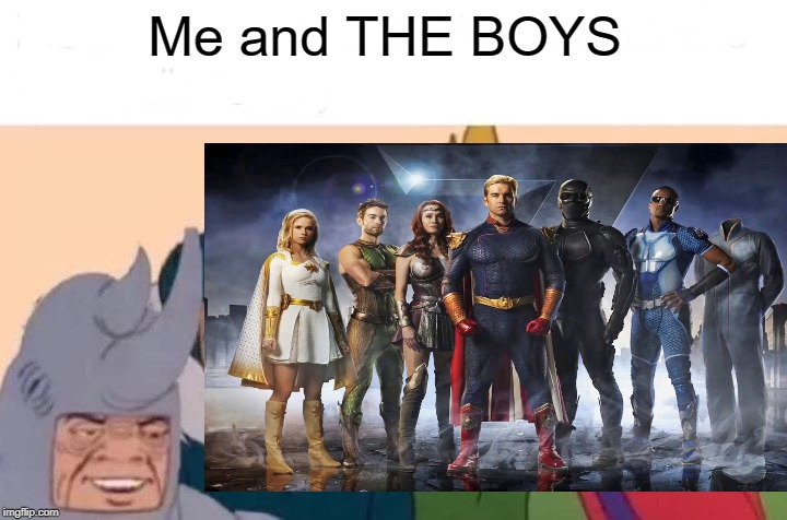 Image Tagged In Me And The Boys The Boys Tv Series Imgflip