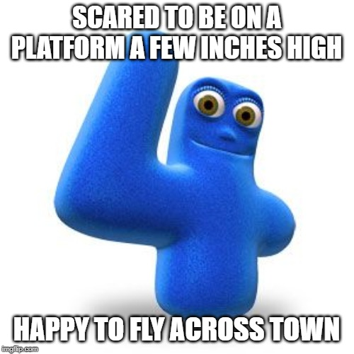 SCARED TO BE ON A PLATFORM A FEW INCHES HIGH HAPPY TO FLY ACROSS TOWN | image tagged in numberjacks | made w/ Imgflip meme maker