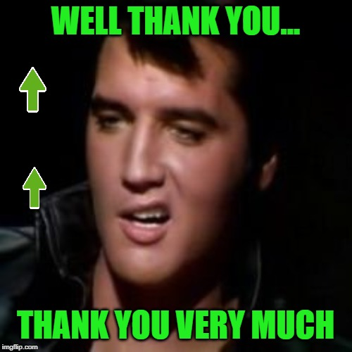WELL THANK YOU... THANK YOU VERY MUCH | made w/ Imgflip meme maker