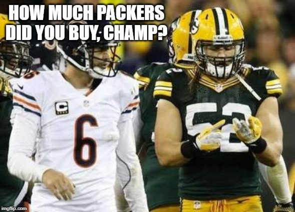 Packers |  HOW MUCH PACKERS DID YOU BUY, CHAMP? | image tagged in memes,packers | made w/ Imgflip meme maker