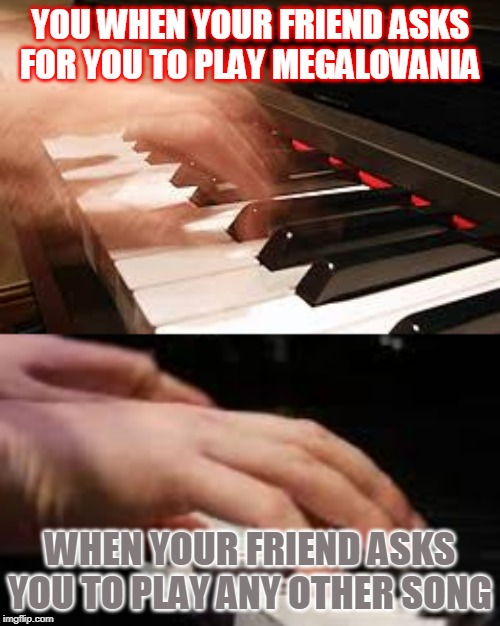 When Your Friend Asks You To Play Megalovania | YOU WHEN YOUR FRIEND ASKS FOR YOU TO PLAY MEGALOVANIA WHEN YOUR FRIEND ASKS YOU TO PLAY ANY OTHER SONG | image tagged in undertale,sans,sans undertale | made w/ Imgflip meme maker