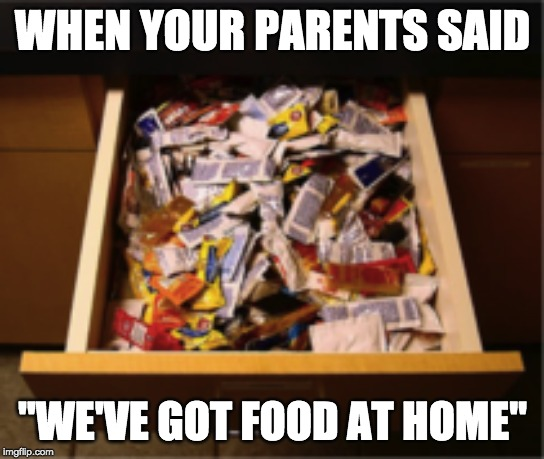 "condiments for dinner | WHEN YOUR PARENTS SAID ""WE'VE GOT FOOD AT HOME"" 