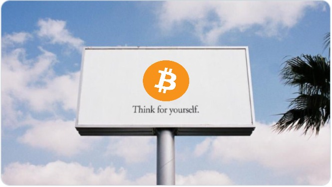 Think For Yourself | image tagged in bitcoin,btc | made w/ Imgflip meme maker