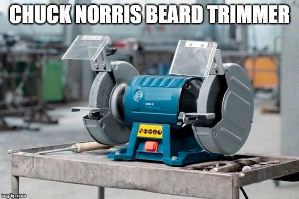 Chuck Norris beard trimmer | CHUCK NORRIS BEARD TRIMMER | image tagged in chuck norris,memes | made w/ Imgflip meme maker