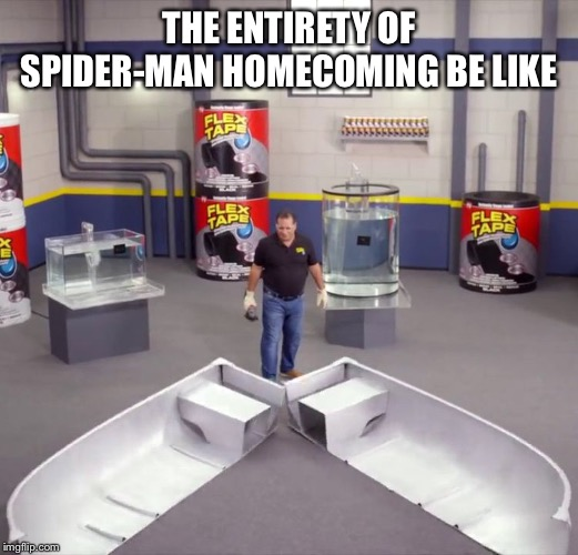 THE ENTIRETY OF SPIDER-MAN HOMECOMING BE LIKE | image tagged in i sawed this boat in half | made w/ Imgflip meme maker