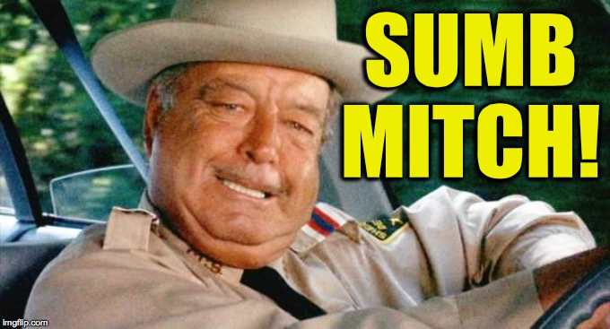 Smokey and the Bandit 1 | SUMB MITCH! | image tagged in smokey and the bandit 1 | made w/ Imgflip meme maker