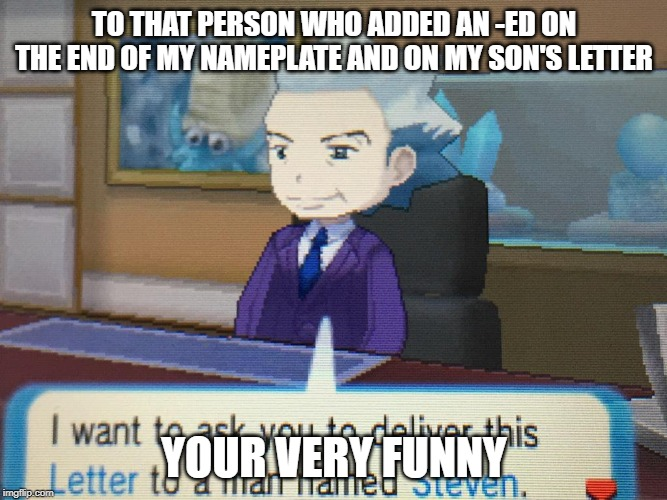 "When someone keeps changing your name to ""Stoned"" 
