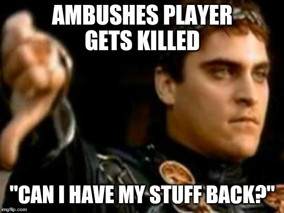 "Downvoting Roman | AMBUSHES PLAYER GETS KILLED ""CAN I HAVE MY STUFF BACK?"" 