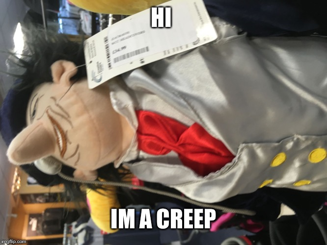 Nehhhhhhhh | HI IM A CREEP | image tagged in nehhhhhhhh | made w/ Imgflip meme maker