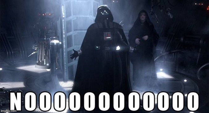 Darth Vader Noooo | image tagged in darth vader noooo | made w/ Imgflip meme maker