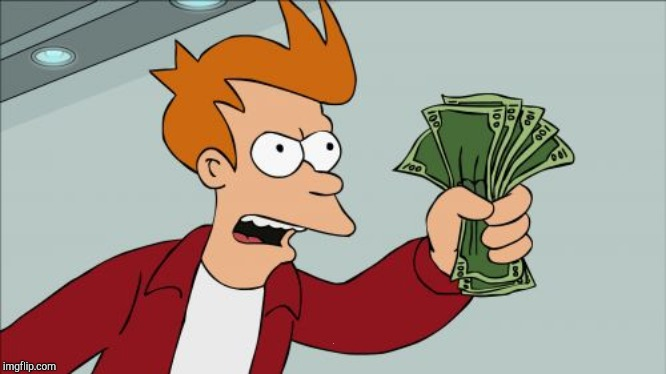Shut Up And Take My Money Fry Meme | . | image tagged in memes,shut up and take my money fry | made w/ Imgflip meme maker