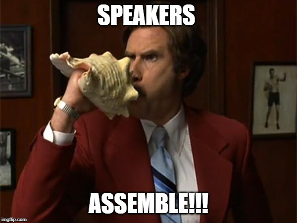 SPEAKERS ASSEMBLE!!! | image tagged in news team assemble | made w/ Imgflip meme maker