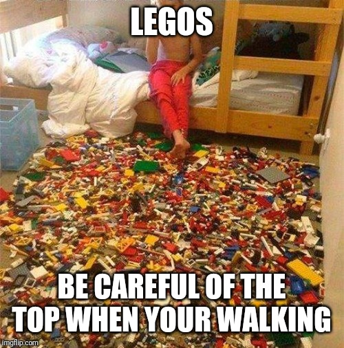 Lego Obstacle | LEGOS BE CAREFUL OF THE TOP WHEN YOUR WALKING | image tagged in lego obstacle | made w/ Imgflip meme maker