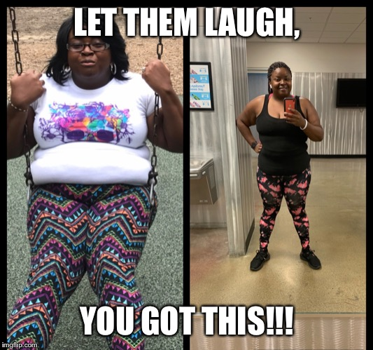 Dorthia Farmer | LET THEM LAUGH, YOU GOT THIS!!! | image tagged in dorthia farmer | made w/ Imgflip meme maker