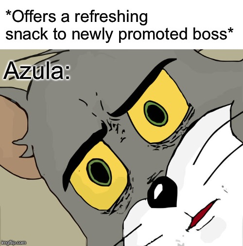 It's a cherry pit |  *Offers a refreshing snack to newly promoted boss*; Azula: | image tagged in memes,unsettled tom,avatar the last airbender,azula,cherry pit,banished | made w/ Imgflip meme maker