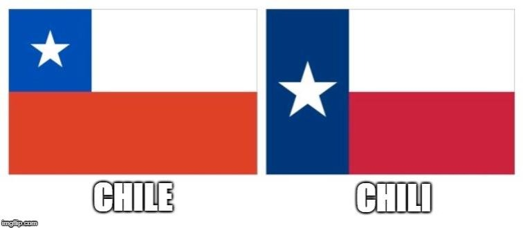 Now You Know | image tagged in texas,chile,chilli,beans,flag,texas flag | made w/ Imgflip meme maker