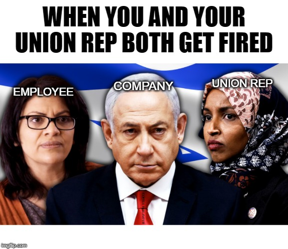 WHEN YOU AND YOUR UNION REP BOTH GET FIRED COMPANY EMPLOYEE UNION REP COVELL BELLAMY III | image tagged in you and the union rep fired | made w/ Imgflip meme maker