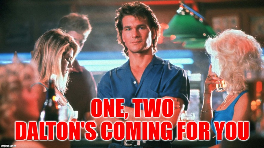 A Nightmare at Double Deuce | ONE, TWO DALTON'S COMING FOR YOU | image tagged in roadhouse,patrick swayze,nightmare on elm street,mashup,action movies,funny memes | made w/ Imgflip meme maker