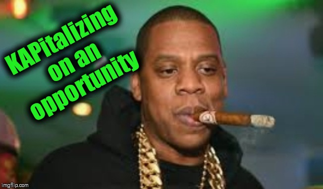 Money, Power, Respect | KAPitalizing on an opportunity | image tagged in jay z,nfl memes,colin kaepernick | made w/ Imgflip meme maker
