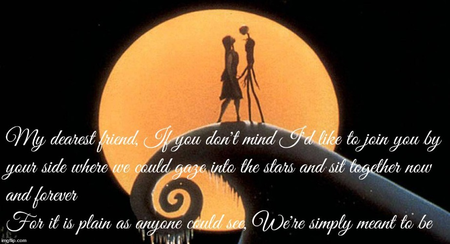 The Nightmare Before Christmas Simply Meant To Be | image tagged in the nightmare before christmas,movie quotes | made w/ Imgflip meme maker