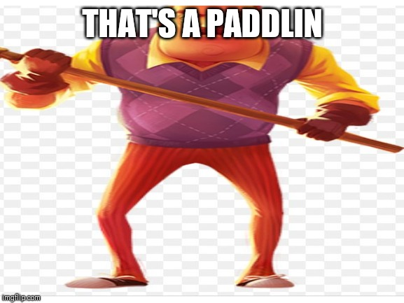 THAT'S A PADDLIN | made w/ Imgflip meme maker
