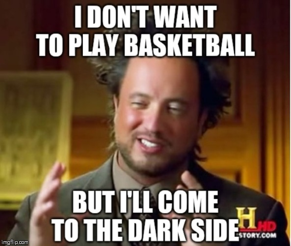 I agree %100 | image tagged in funny,basketball,history channel | made w/ Imgflip meme maker