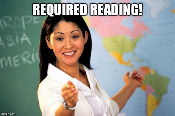Unhelpful High School Teacher Meme | REQUIRED READING! | image tagged in memes,unhelpful high school teacher | made w/ Imgflip meme maker
