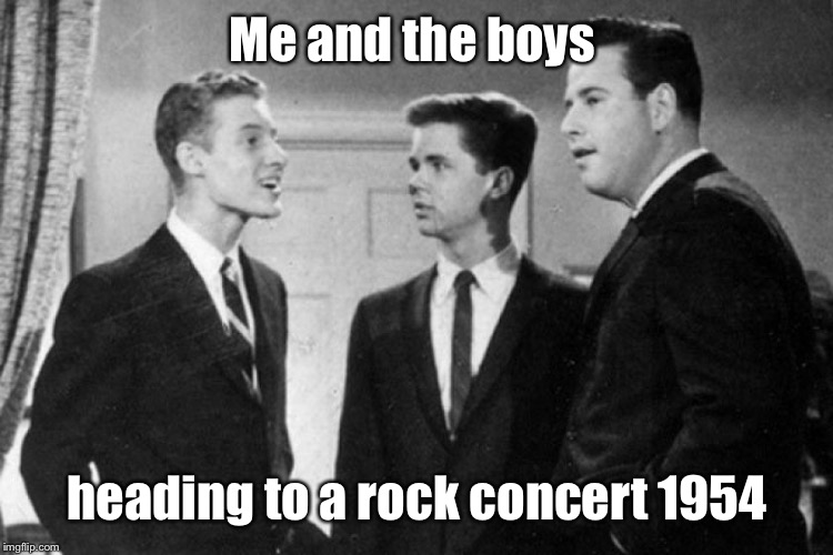 Nixie.Knox & Cravinmordik Me & The Boys Event Aug 19-26 |  Me and the boys; heading to a rock concert 1954 | image tagged in me and the boys,leave it to beaver,rock concert,funny memes,drsarcasm,suit and tie | made w/ Imgflip meme maker