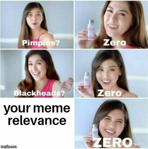Zero meme relevance | image tagged in zero,girl,beauty,cream | made w/ Imgflip meme maker